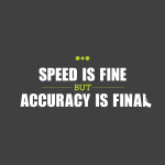 Speed and Accuracy